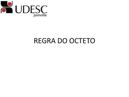REGRA DO OCTETO.