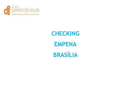CHECKING EMPENA BRASÍLIA.