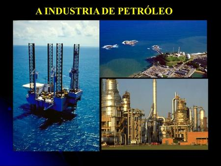 A INDUSTRIA DE PETRÓLEO. PRODUCTION FACILITIES APODI GRABEN.
