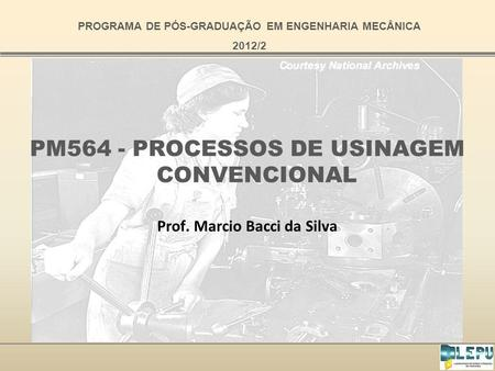 PM564 - PROCESSOS DE USINAGEM CONVENCIONAL