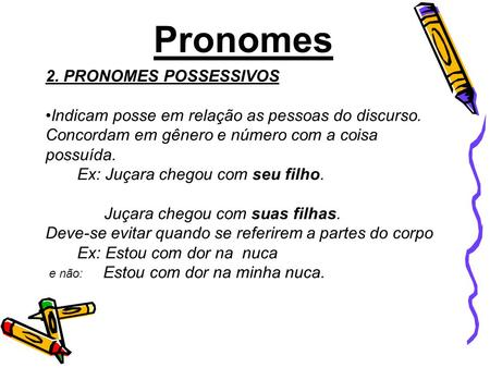 Pronomes 2. PRONOMES POSSESSIVOS