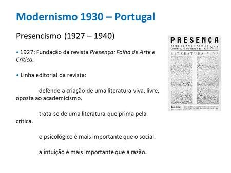 Modernismo 1930 – Portugal Presencismo (1927 – 1940)