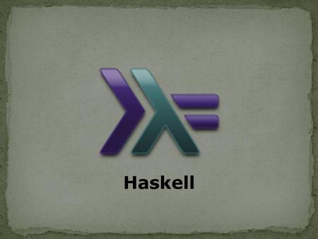 Haskell.