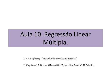 Aula 10. Regressão Linear Múltipla.
