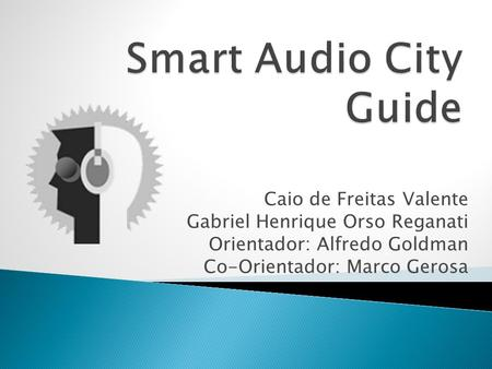 Smart Audio City Guide Caio de Freitas Valente