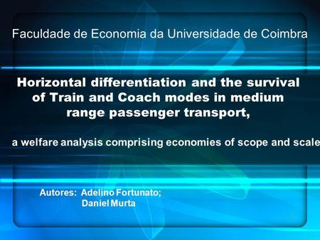 1 Horizontal differentiation and the survival of Train and Coach modes in medium range passenger transport, a welfare analysis comprising economies of.