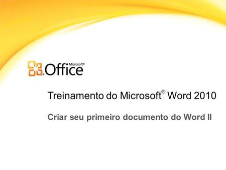 Treinamento do Microsoft® Word 2010