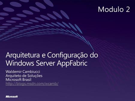 Arquitetura e Configuração do Windows Server AppFabric