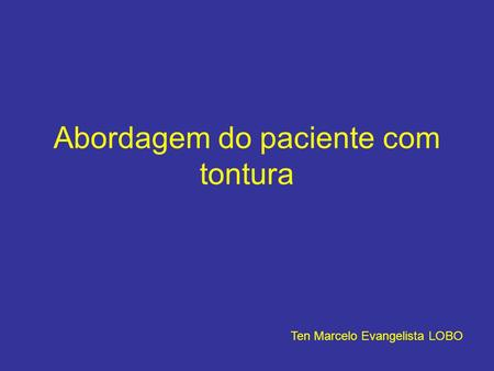 Abordagem do paciente com tontura