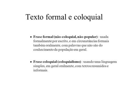 Texto formal e coloquial