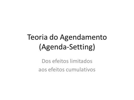 Teoria do Agendamento (Agenda-Setting)
