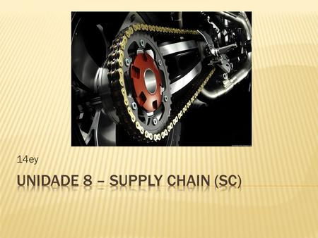 Unidade 8 – Supply chain (SC)