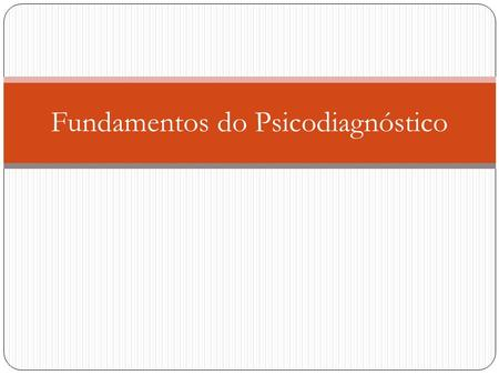 Fundamentos do Psicodiagnóstico