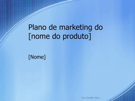 Plano de marketing do [nome do produto]