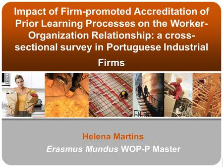 Impact of Firm-promoted Accreditation of Prior Learning Processes on the Worker- Organization Relationship: a cross- sectional survey in Portuguese Industrial.