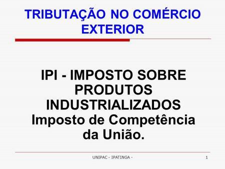 Legisla O Tribut Ria Imposto Sobre Produtos Industrializados Aula Vi Ppt Carregar