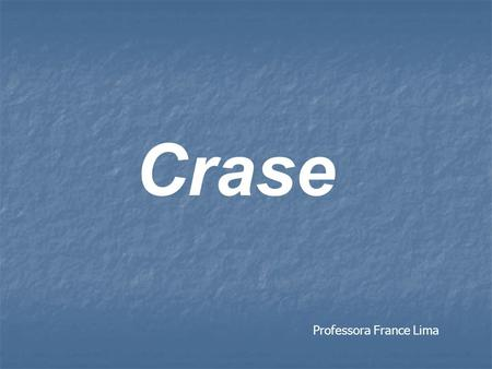 Crase Professora France Lima.