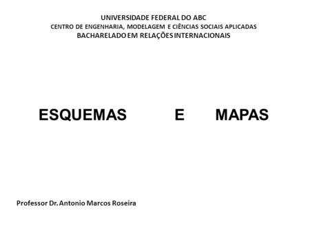 ESQUEMAS E MAPAS UNIVERSIDADE FEDERAL DO ABC