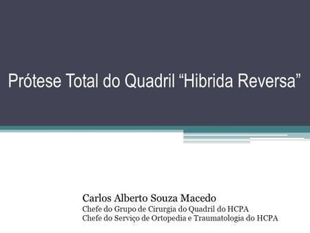 "Prótese Total do Quadril ""Hibrida Reversa"""