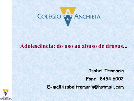 Adolescência: do uso ao abuso de drogas...