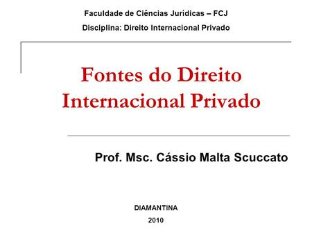 Fontes do Direito Internacional Privado