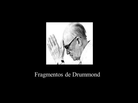 Fragmentos de Drummond