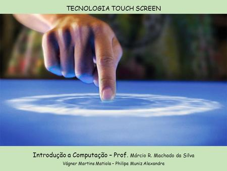 TECNOLOGIA TOUCH SCREEN