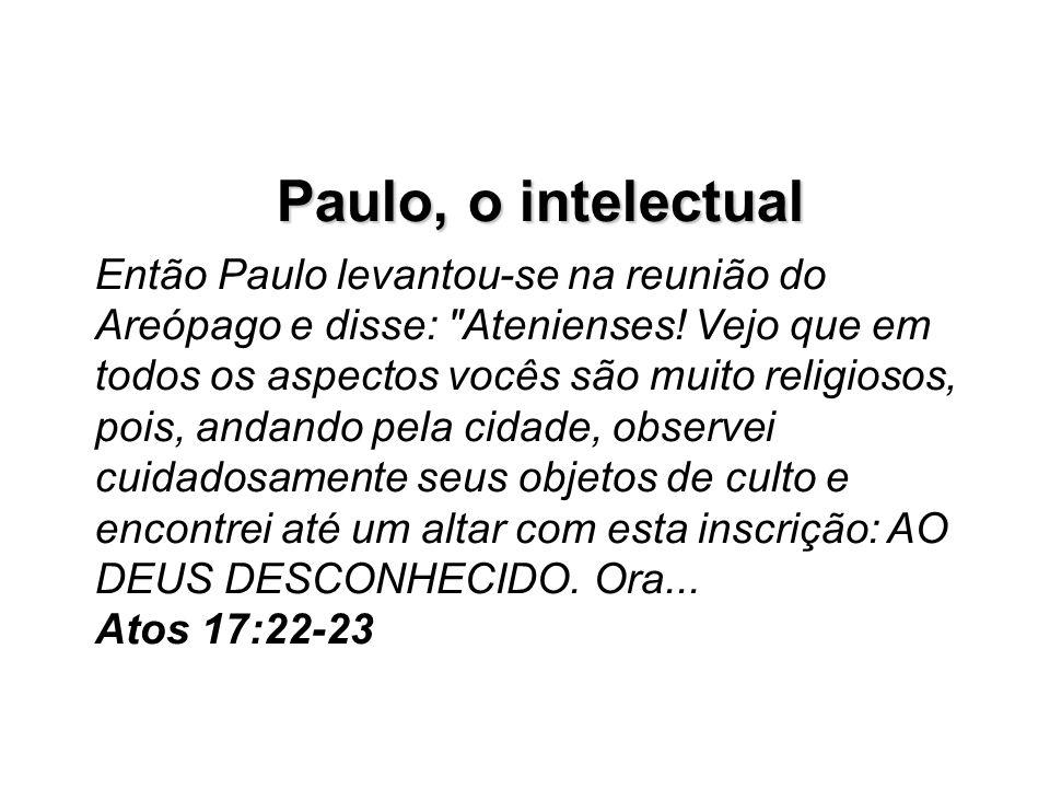 Paulo, o intelectual Que concluiremos então.Estamos em posição de vantagem.
