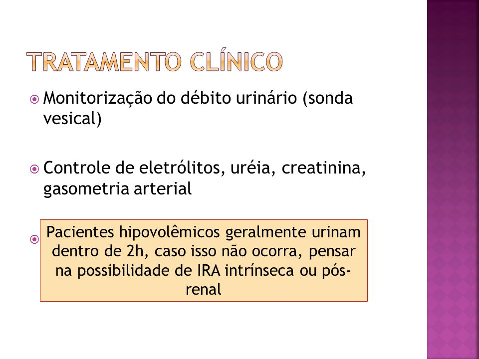 Terapia diurética: deve ser considerada somente após a adequação do volume sanguíneo circulante Manitol (0,5 g/kg) Furosemida (1-4 mg/kg) Restrição hídrica: fundamental se falha à prova diurética limite de 400 mL/m 2 /24h (perdas insensíveis) + volume do débito urinário