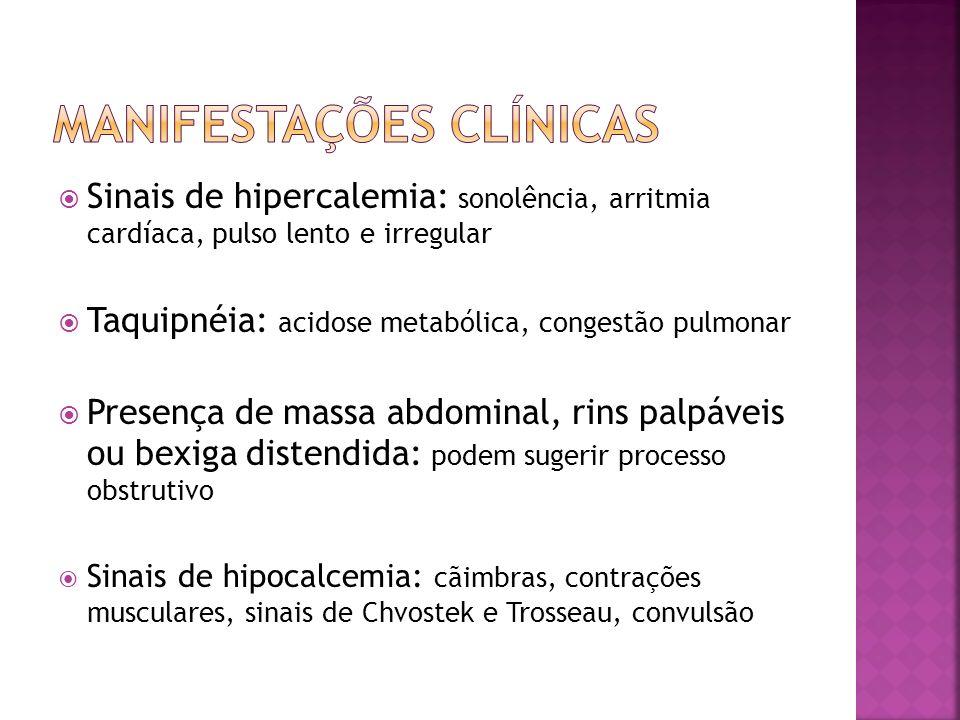 Uremia: confusão mental, náuseas, vômitos, manifestações hemorrágicas Exame dermatológico: lesões urticariformes (nefrite intersticial), púrpura palpável (púrpura de Henoch- Schönlein), impetigo (GNDA) Exame articular: artralgia e artrite (vasculites) SINAIS QUE LEVAM À SUSPEITA CLÍNICA INICIAL: OLIGÚRIA E EDEMA