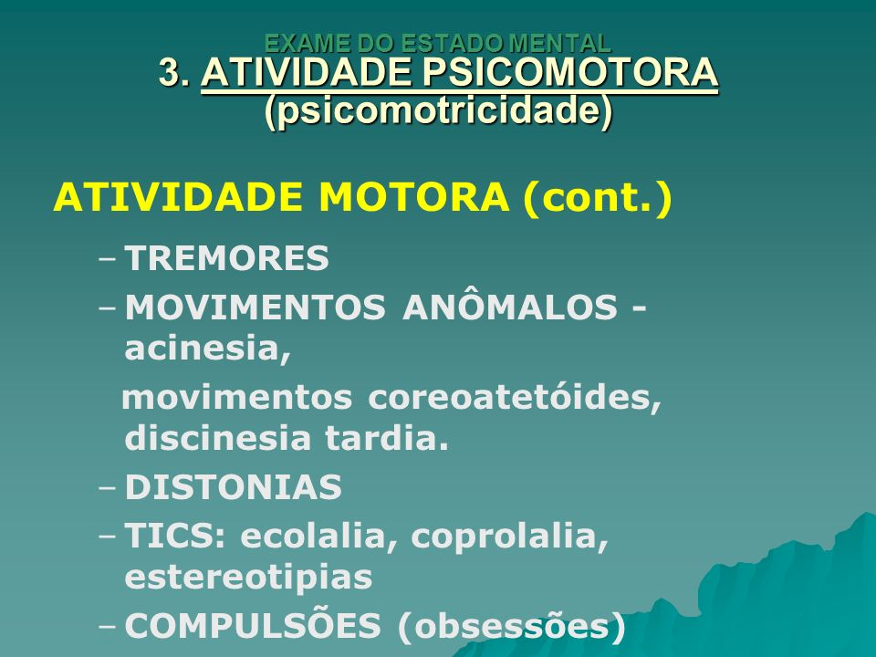EXAME DO ESTADO MENTAL 4. AFETO E HUMOR. = estado emocional estado emocional