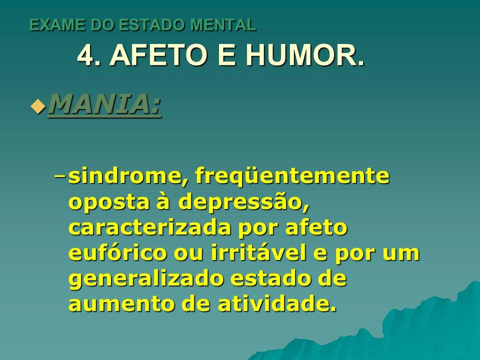 EXAME DO ESTADO MENTAL 4.AFETO E HUMOR.