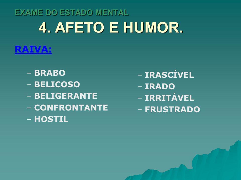 EXAME DO ESTADO MENTAL 4.AFETO E HUMOR. EUFÓRICO.