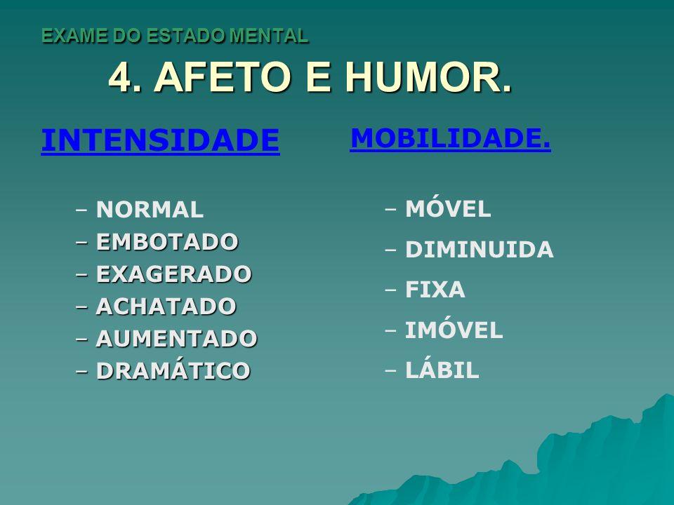 EXAME DO ESTADO MENTAL 4.AFETO E HUMOR. EXTENSÃO.