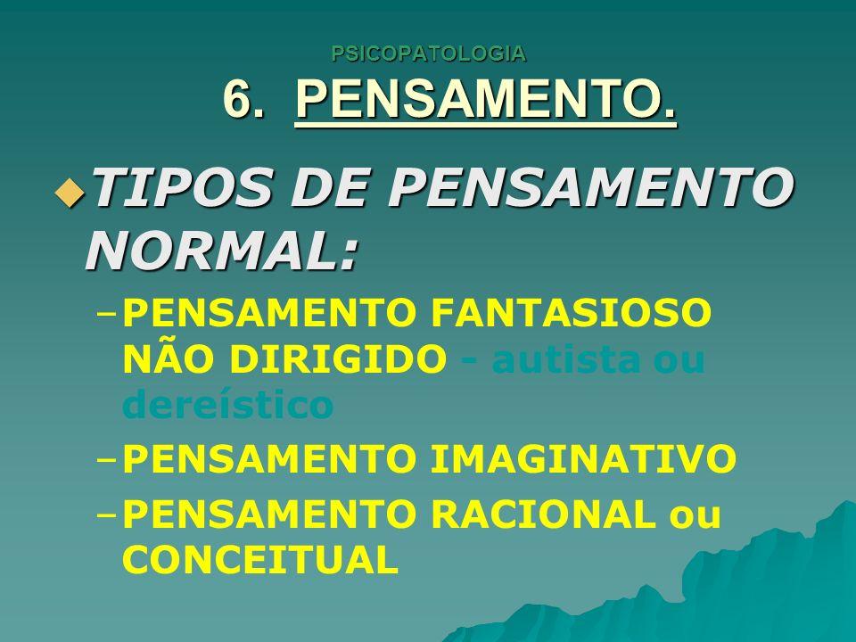 PSICOPATOLOGIA 6.PENSAMENTO.