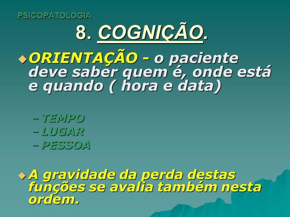 PSICOPATOLOGIA 8.COGNIÇÃO. CAUSAS DE DESORIENTAÇÃO.