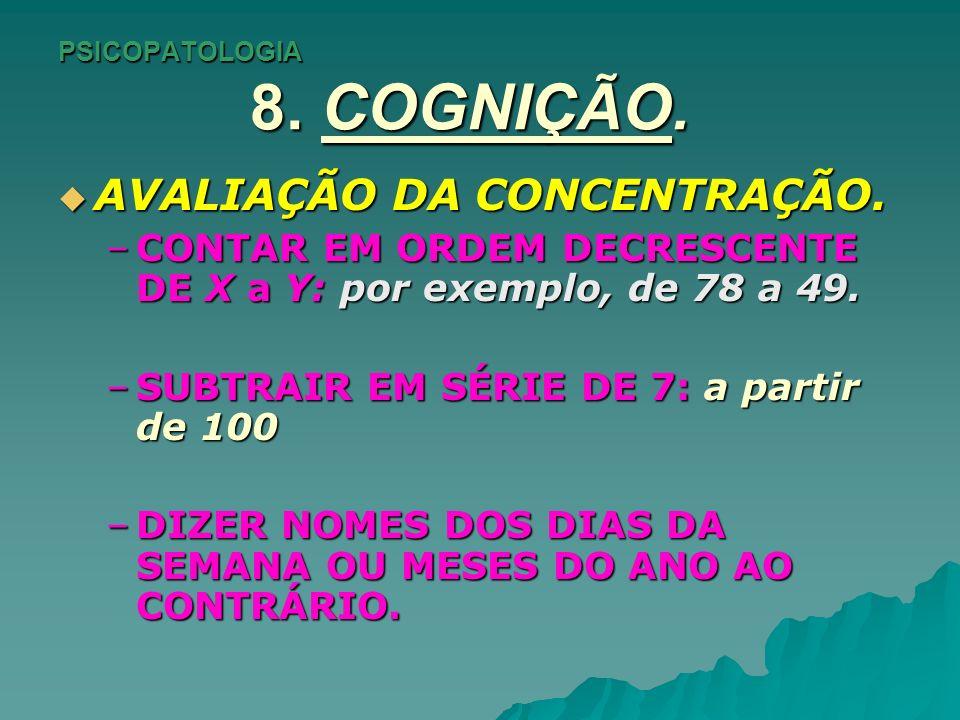 PSICOPATOLOGIA 8.COGNIÇÃO. MEMÓRIA. MEMÓRIA.