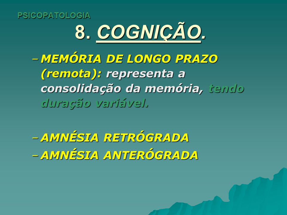 PSICOPATOLOGIA 8.COGNIÇÃO. INTELIGÊNCIA: só uma impressão geral pode ser realizada no E.E.M.