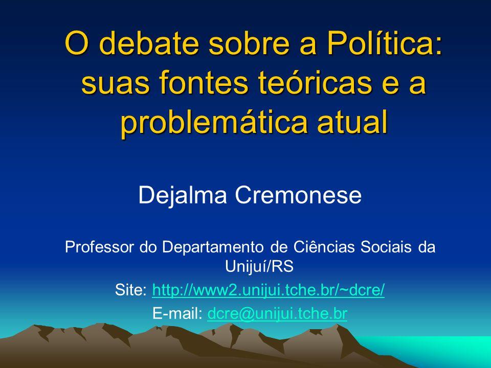 Temas A origem da Política A evolução da Democracia A evolução da participação no Brasil (Estado e Sociedade Civil) A conjuntura política brasileira (governo Lula e eleições 2006)