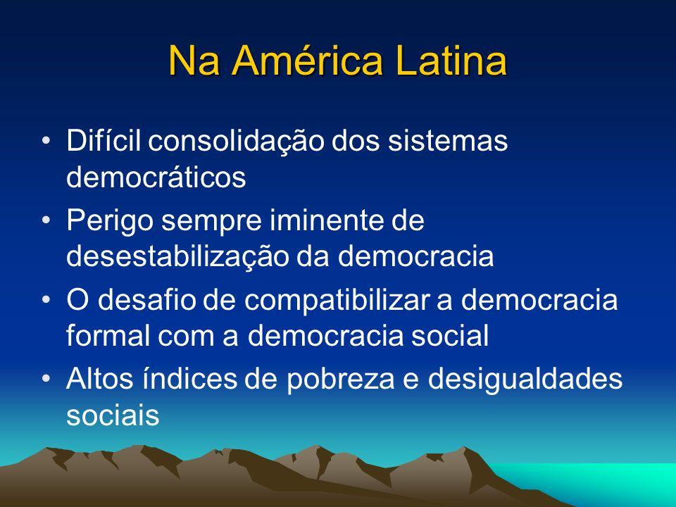 Exemplos: Na América Latina: 54,7% das pessoas entrevistadas declararam preferir um regime autoritário, se este for capaz de reduzir a pobreza e as dificuldades econômicas.