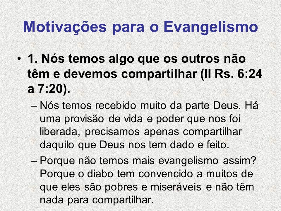 Motivações para o Evangelismo 2.Nós somos representantes de Deus (At.