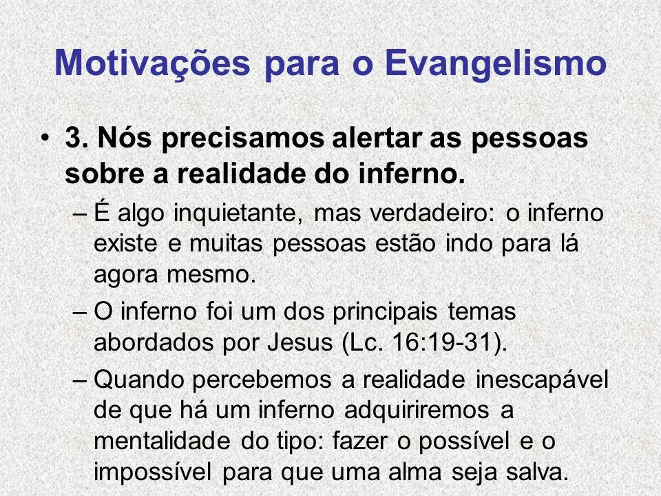 Motivações para o Evangelismo 4.Há uma recompensa para nós quando evangelizamos.