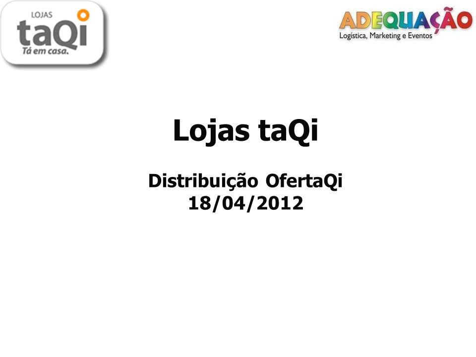 Cliente: Lojas taQi.Cliente: Lojas taQi. Data: 18 de abril de 2012.