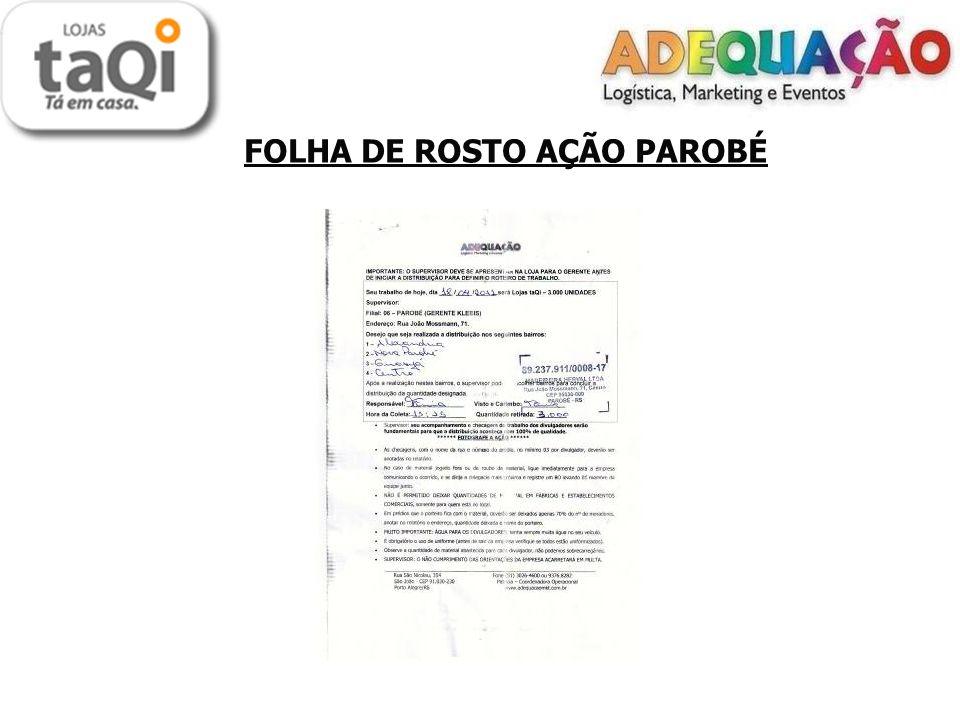LOCAIS DE DISTRIBUIÇÃO PAROBÉ Porta a Porta: - Centro - Alexandria - Nova Parobé - Guaruja - O material foi todo distribuído no porta a porta.