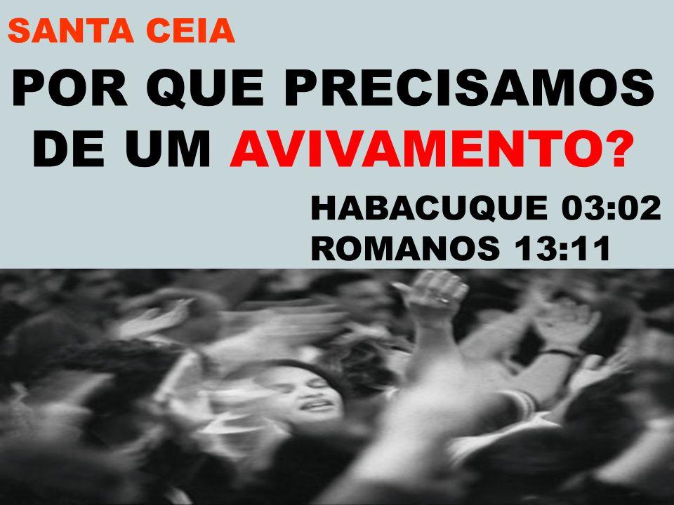 VILA SOLANGE www.advilasolange.com.br SANTA CEIA O QUE É AVIVAMENTO.