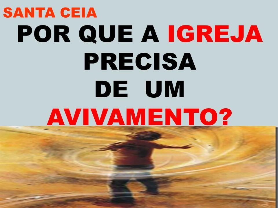 VILA SOLANGE www.advilasolange.com.br SANTA CEIA 1)PARA NÃO PERDERMOS O ALVO POR QUE PRECISAMOS DE UM AVIVAMENTO.