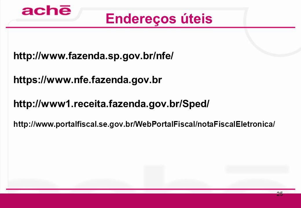 Clique para editar o estilo do título mestre Clique para editar os estilos do texto mestre Segundo nível Terceiro nível Quarto nível Quinto nível 25 http://www.fazenda.sp.gov.br/nfe/ https://www.nfe.fazenda.gov.br http://www1.receita.fazenda.gov.br/Sped/ http://www.portalfiscal.se.gov.br/WebPortalFiscal/notaFiscalEletronica/ Endereços úteis