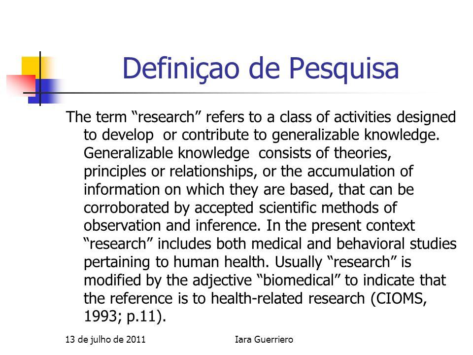 Res CNS 196/96 Classe de atividades cujo objetivo é desenvolver ou contribuir para o conhecimento generalizável.