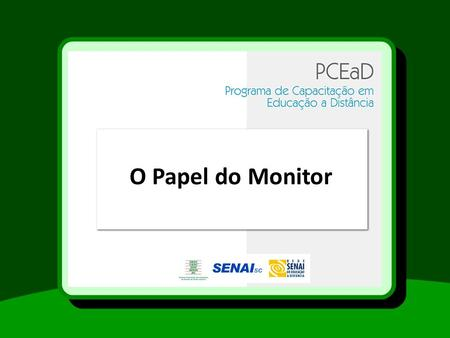 O Papel do Monitor.