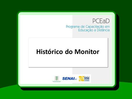 Histórico do Monitor.